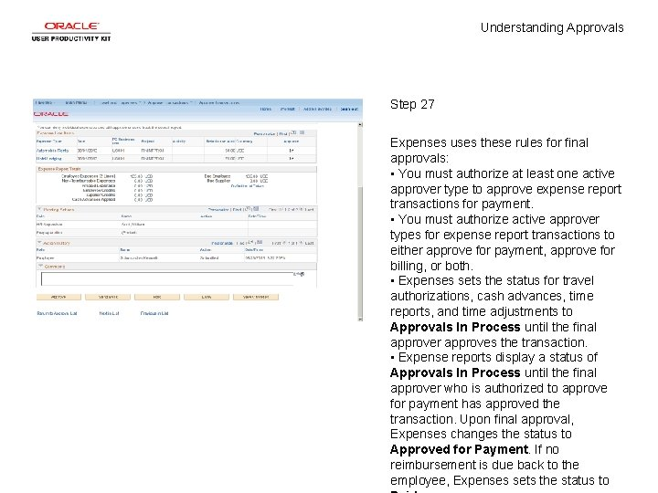 Understanding Approvals Step 27 Expenses uses these rules for final approvals: • You must