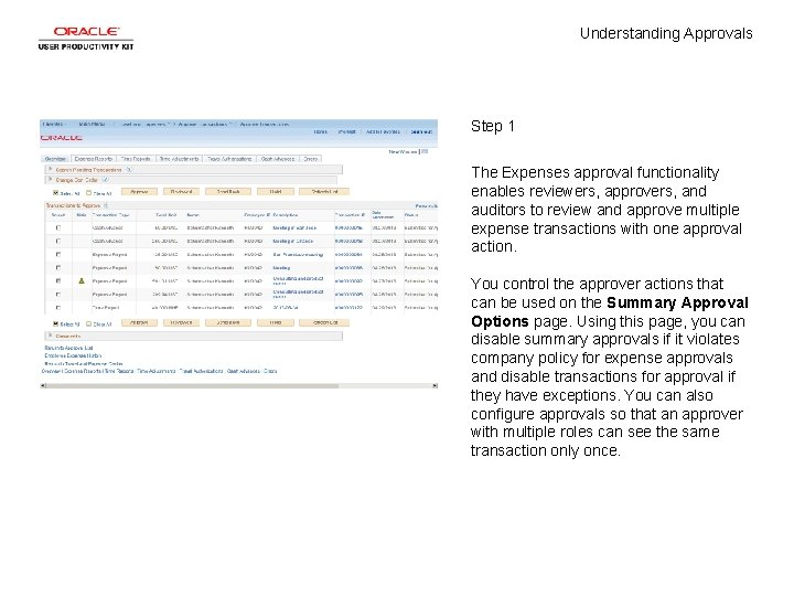 Understanding Approvals Step 1 The Expenses approval functionality enables reviewers, approvers, and auditors to