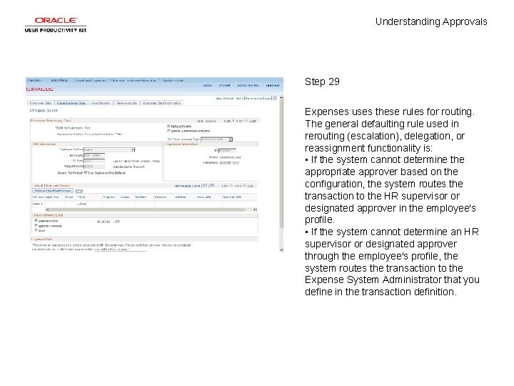 Understanding Approvals Step 29 Expenses uses these rules for routing. The general defaulting rule