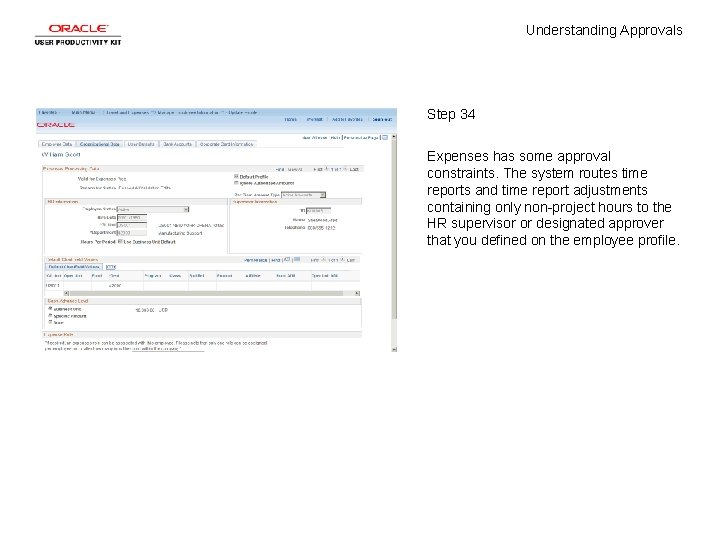 Understanding Approvals Step 34 Expenses has some approval constraints. The system routes time reports