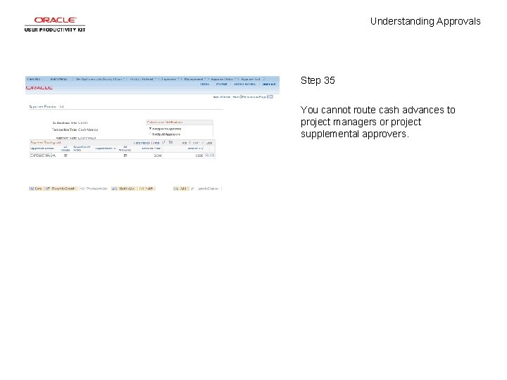 Understanding Approvals Step 35 You cannot route cash advances to project managers or project
