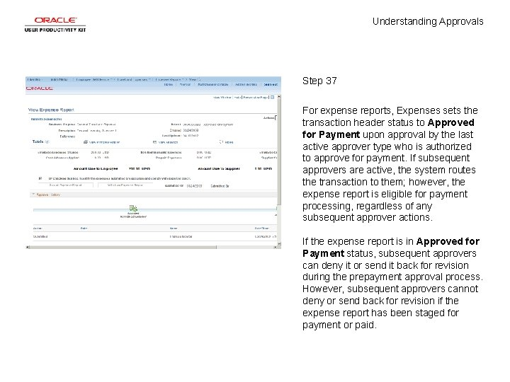 Understanding Approvals Step 37 For expense reports, Expenses sets the transaction header status to