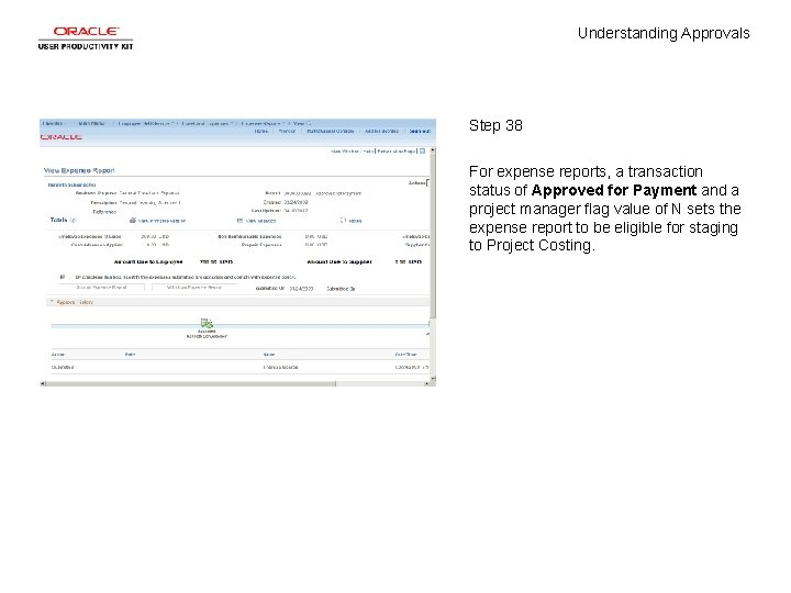 Understanding Approvals Step 38 For expense reports, a transaction status of Approved for Payment