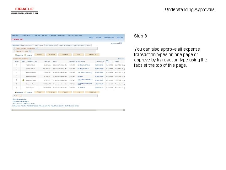 Understanding Approvals Step 3 You can also approve all expense transaction types on one
