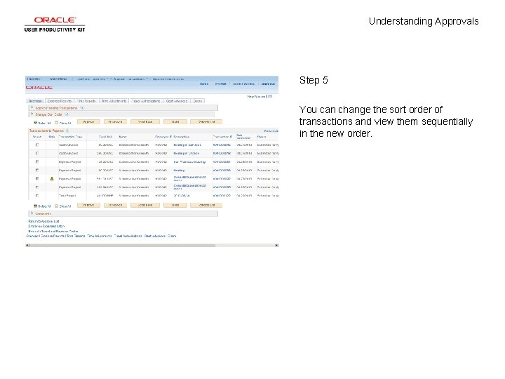 Understanding Approvals Step 5 You can change the sort order of transactions and view