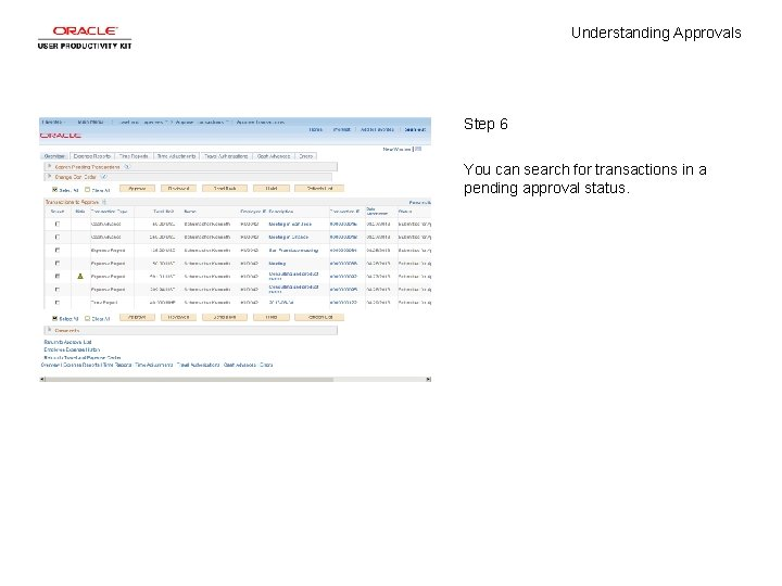 Understanding Approvals Step 6 You can search for transactions in a pending approval status.