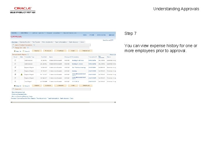 Understanding Approvals Step 7 You can view expense history for one or more employees