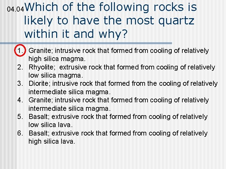 Which of the following rocks is likely to have the most quartz within it