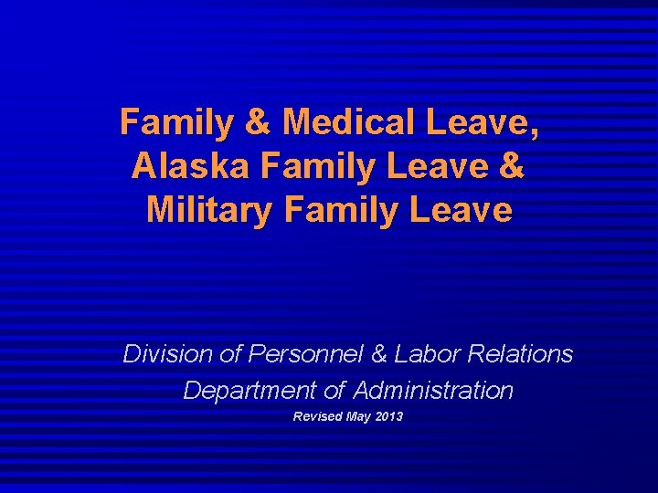 Family & Medical Leave, Alaska Family Leave & Military Family Leave Division of Personnel