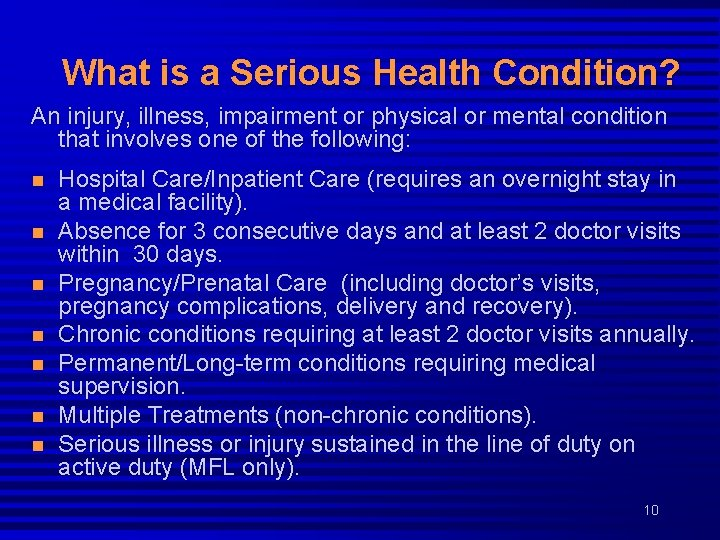 What is a Serious Health Condition? An injury, illness, impairment or physical or mental