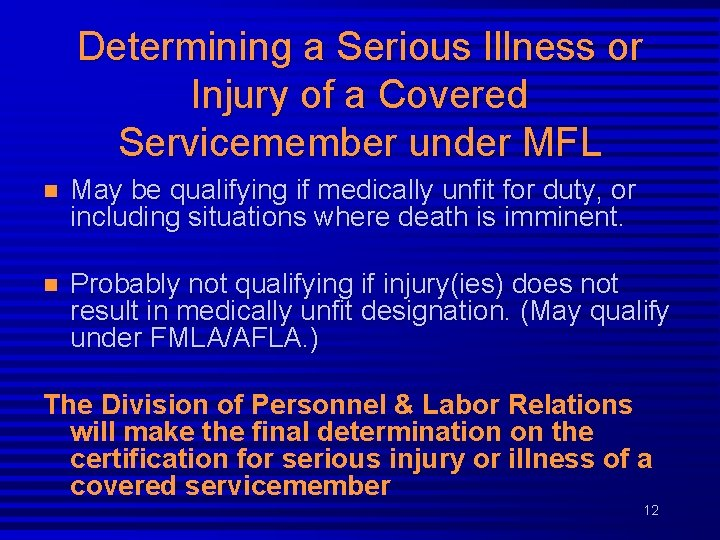 Determining a Serious Illness or Injury of a Covered Servicemember under MFL n May