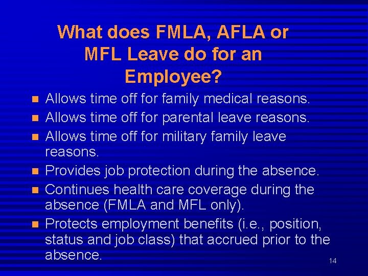 What does FMLA, AFLA or MFL Leave do for an Employee? n n n
