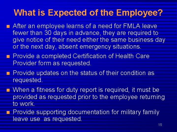 What is Expected of the Employee? n n After an employee learns of a