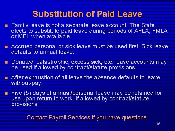 Substitution of Paid Leave n Family leave is not a separate leave account. The