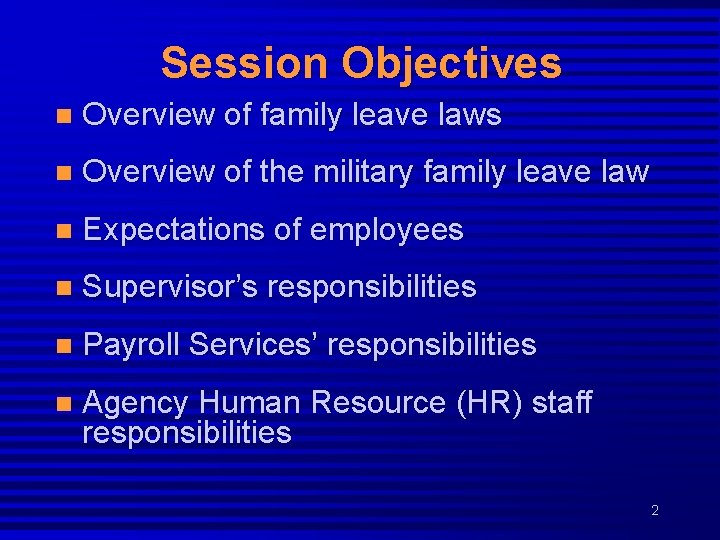 Session Objectives n Overview of family leave laws n Overview of the military family