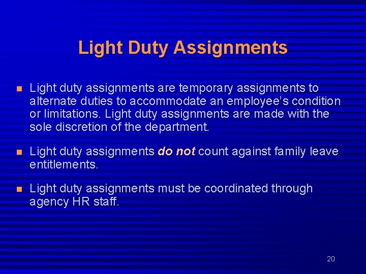 Light Duty Assignments n Light duty assignments are temporary assignments to alternate duties to