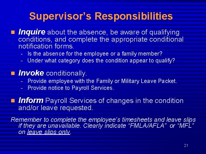 Supervisor's Responsibilities n Inquire about the absence, be aware of qualifying conditions, and complete