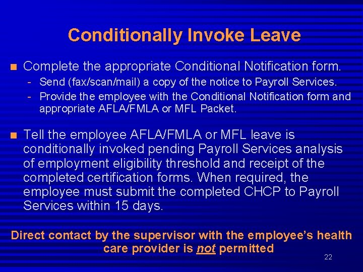 Conditionally Invoke Leave n Complete the appropriate Conditional Notification form. - Send (fax/scan/mail) a