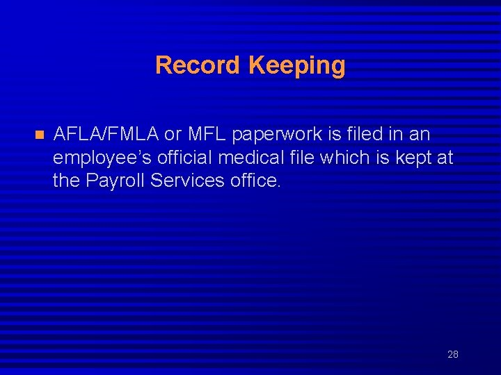 Record Keeping n AFLA/FMLA or MFL paperwork is filed in an employee's official medical