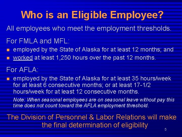 Who is an Eligible Employee? All employees who meet the employment thresholds. For FMLA