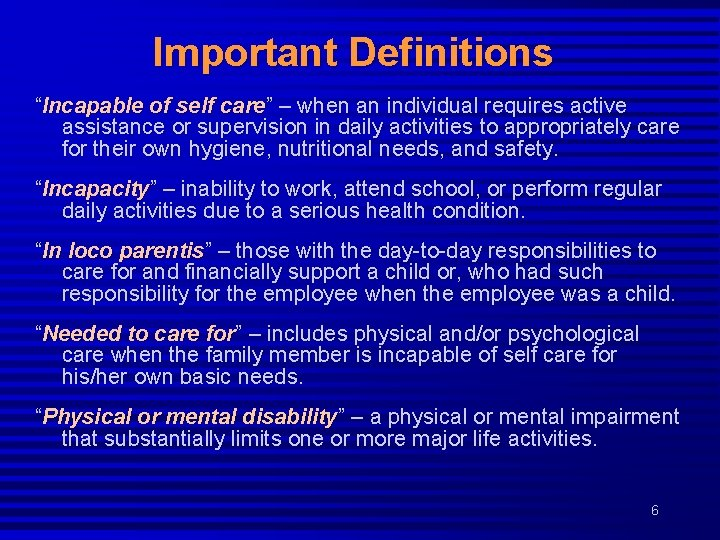 """Important Definitions """"Incapable of self care"""" – when an individual requires active assistance or"""