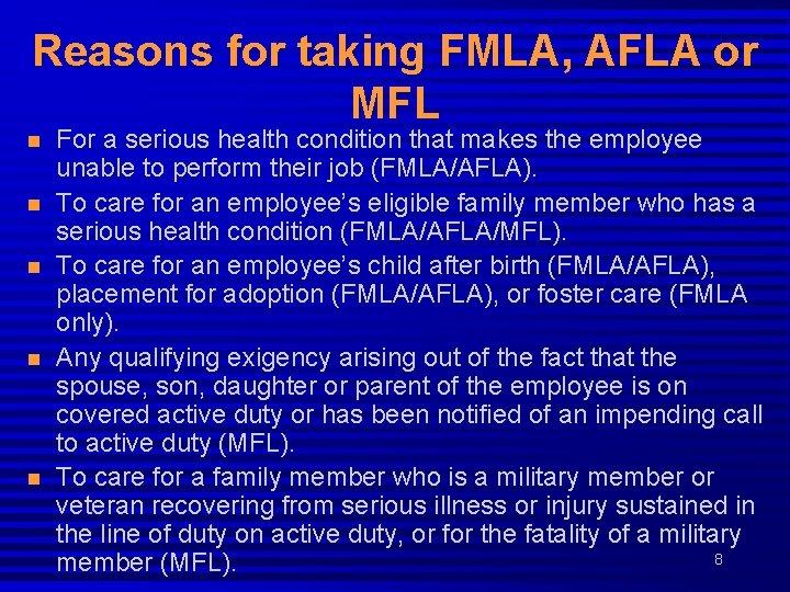 Reasons for taking FMLA, AFLA or MFL n n n For a serious health