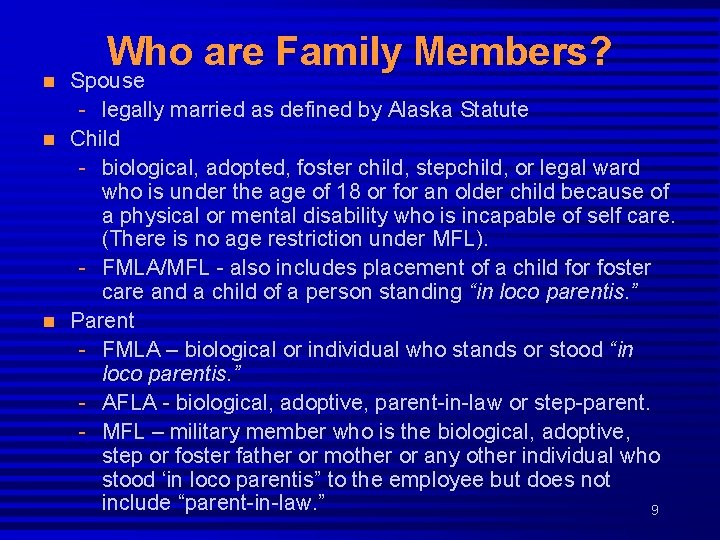 n n n Who are Family Members? Spouse - legally married as defined by