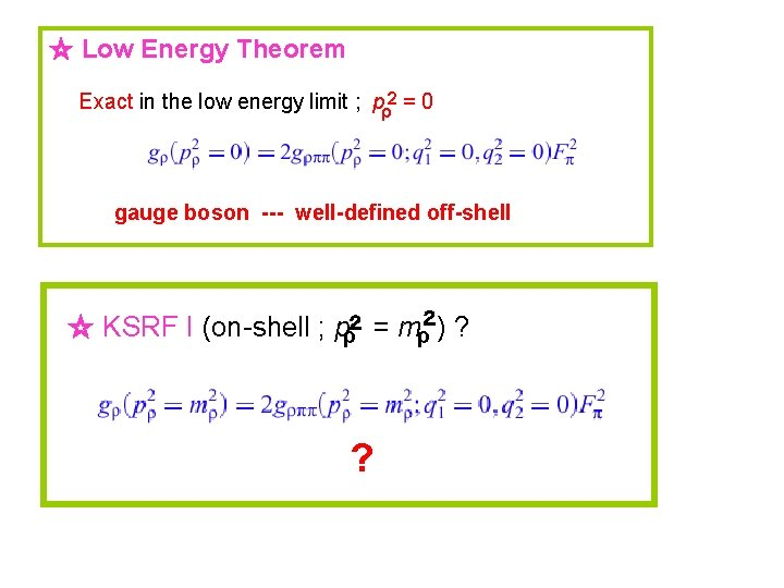 ☆ Low Energy Theorem Exact in the low energy limit ; pρ2 = 0