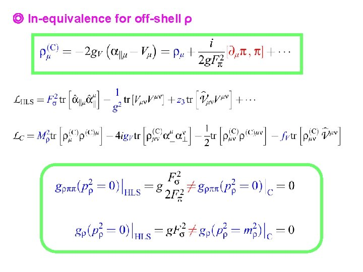 ◎ In-equivalence for off-shell ρ