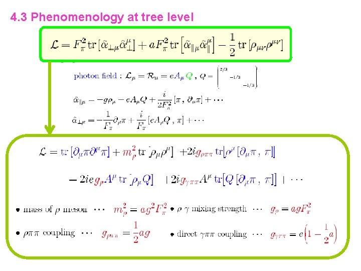 4. 3 Phenomenology at tree level