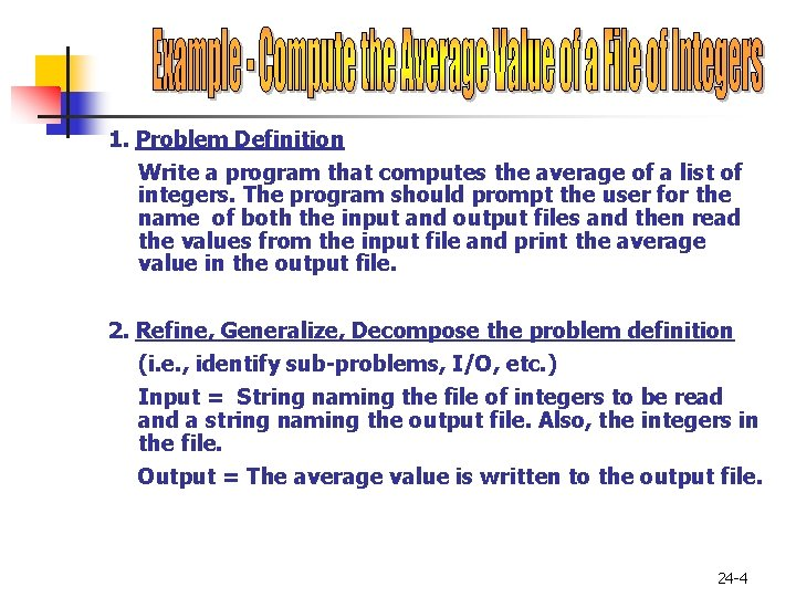 1. Problem Definition Write a program that computes the average of a list of