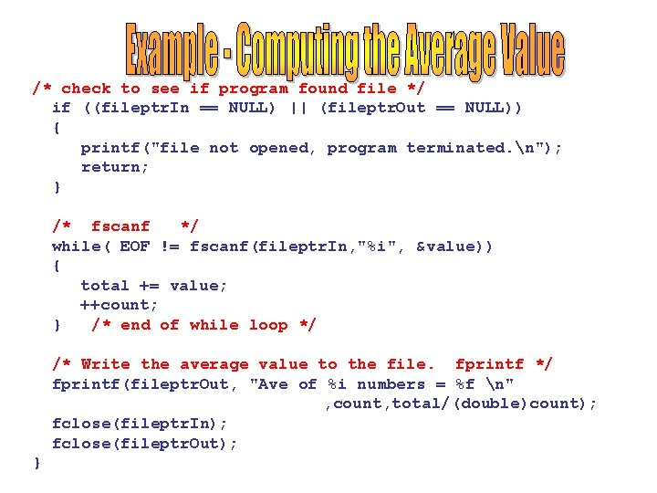 /* check to see if program found file */ if ((fileptr. In == NULL)