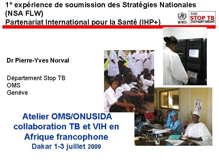1° expérience de soumission des Stratégies Nationales (NSA FLW) Partenariat International pour la Santé