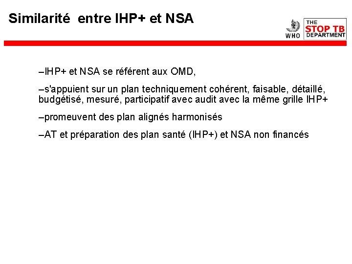 Similarité entre IHP+ et NSA –IHP+ et NSA se référent aux OMD, –s'appuient sur