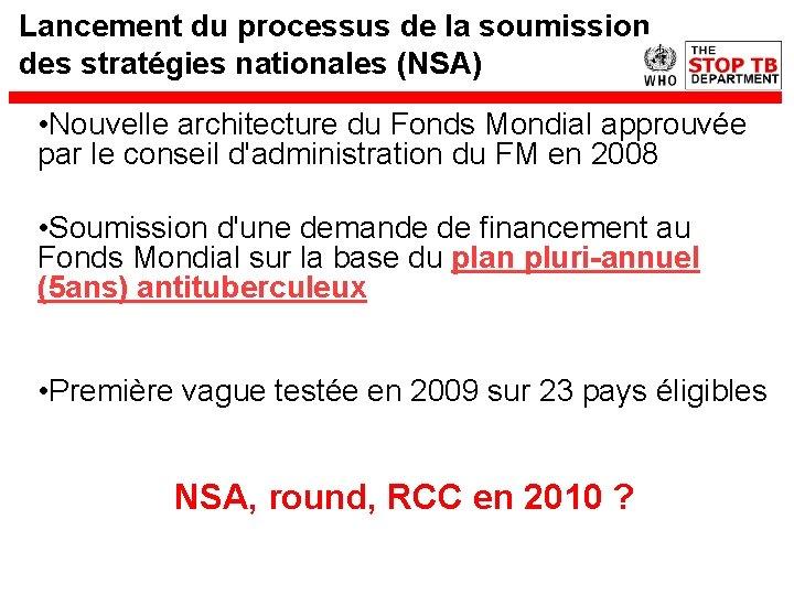 Lancement du processus de la soumission des stratégies nationales (NSA) • Nouvelle architecture du