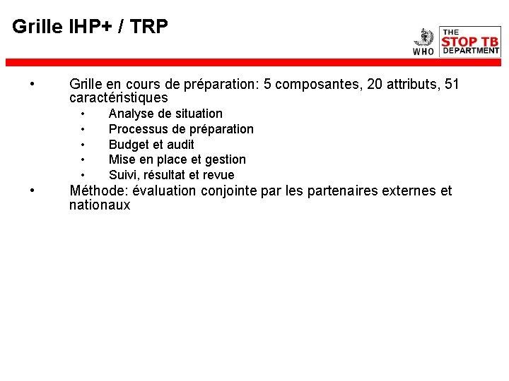 Grille IHP+ / TRP • Grille en cours de préparation: 5 composantes, 20 attributs,