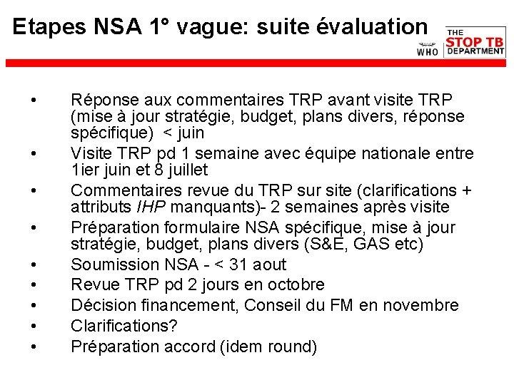 Etapes NSA 1° vague: suite évaluation • • • Réponse aux commentaires TRP avant