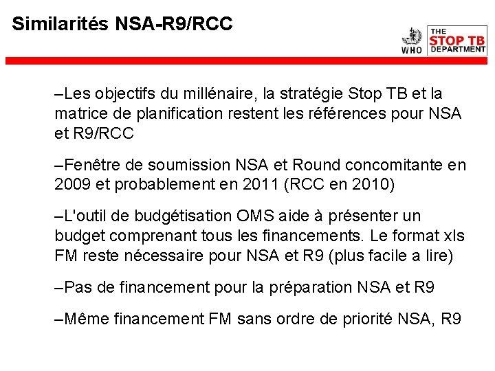 Similarités NSA-R 9/RCC –Les objectifs du millénaire, la stratégie Stop TB et la matrice