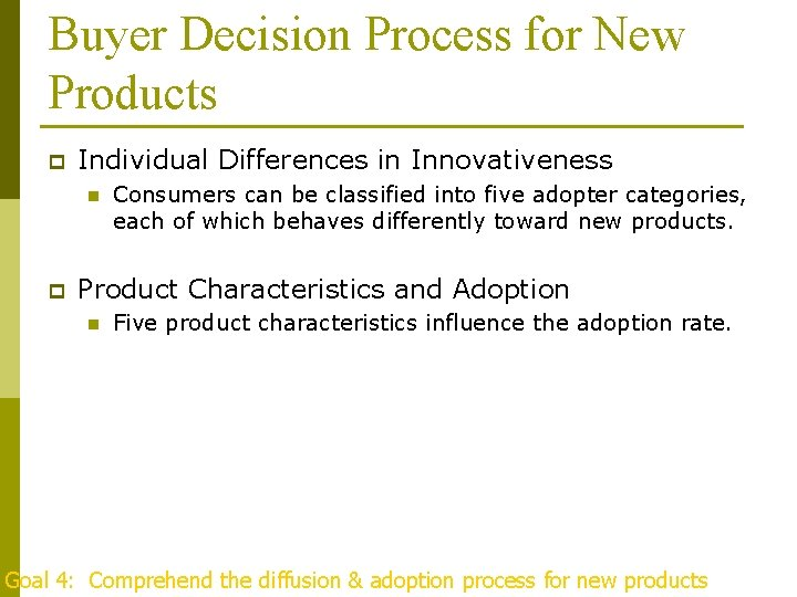 Buyer Decision Process for New Products p Individual Differences in Innovativeness n p Consumers