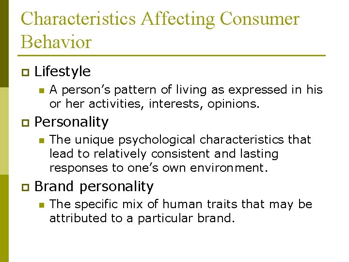 Characteristics Affecting Consumer Behavior p Lifestyle n p Personality n p A person's pattern