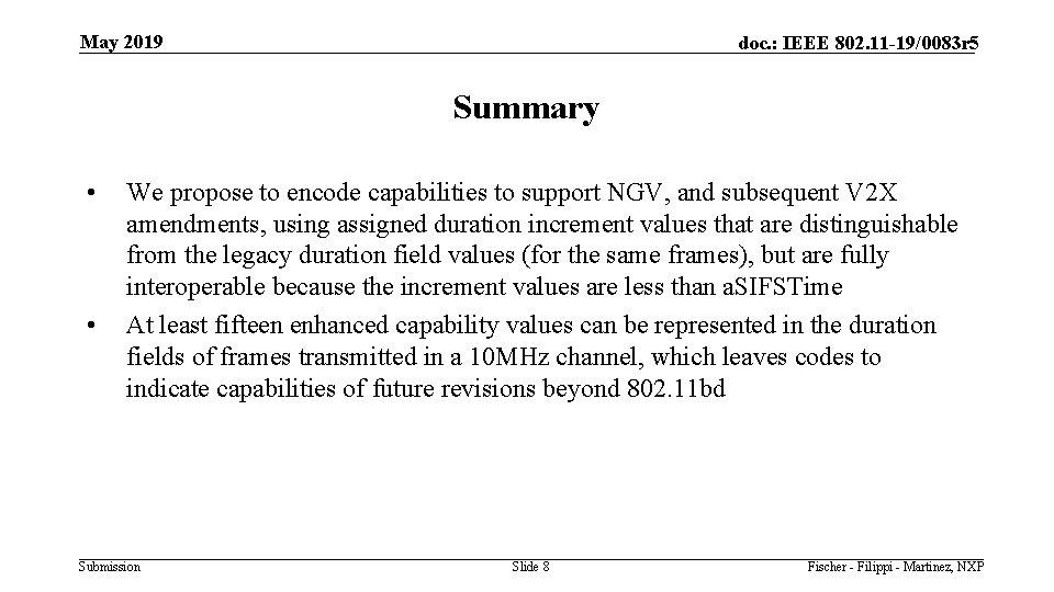 May 2019 doc. : IEEE 802. 11 -19/0083 r 5 Summary • • We
