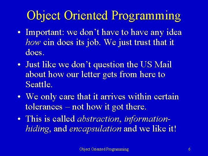 Object Oriented Programming • Important: we don't have to have any idea how cin