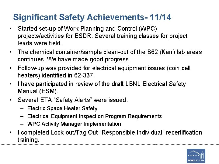 Significant Safety Achievements- 11/14 • Started set-up of Work Planning and Control (WPC) projects/activities