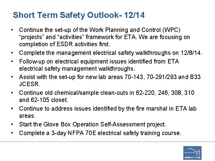 Short Term Safety Outlook- 12/14 • Continue the set-up of the Work Planning and