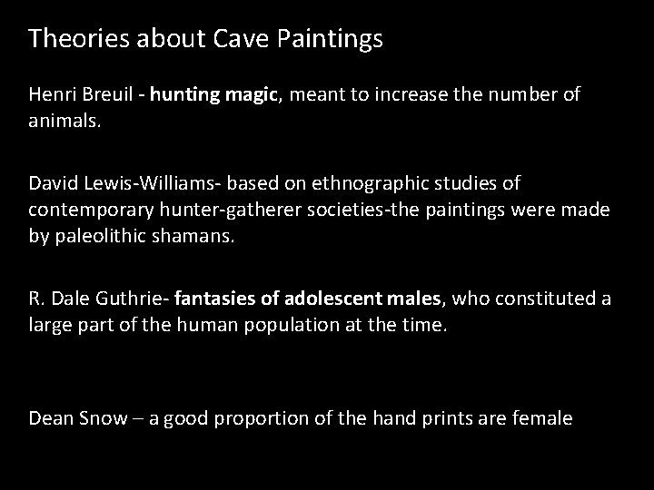 Theories about Cave Paintings Henri Breuil - hunting magic, meant to increase the number