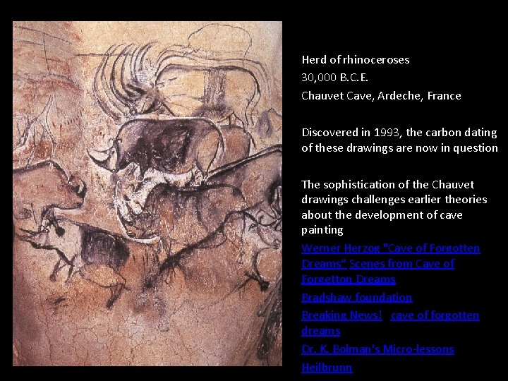 Herd of rhinoceroses 30, 000 B. C. E. Chauvet Cave, Ardeche, France Discovered in