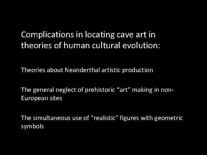 Complications in locating cave art in theories of human cultural evolution: Theories about Neanderthal