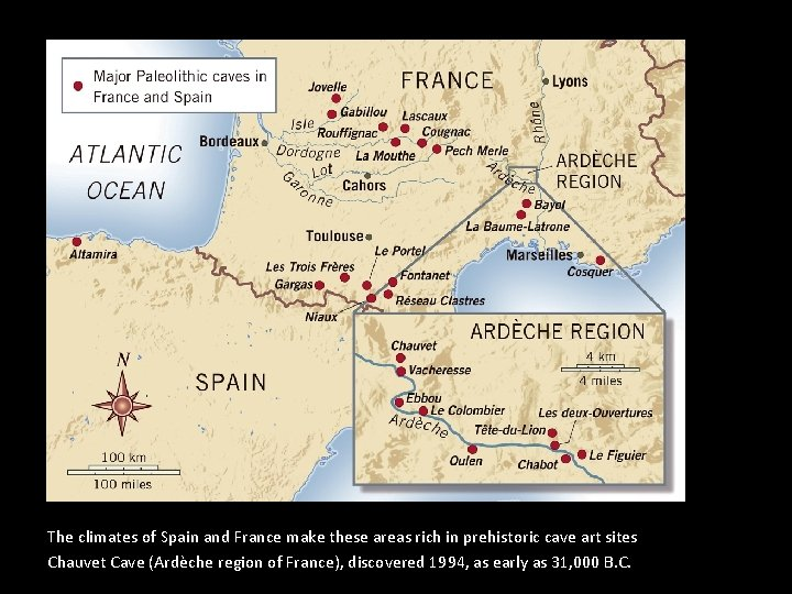 The climates of Spain and France make these areas rich in prehistoric cave art