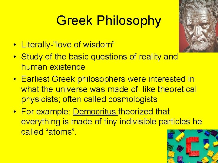 """Greek Philosophy • Literally-""""love of wisdom"""" • Study of the basic questions of reality"""