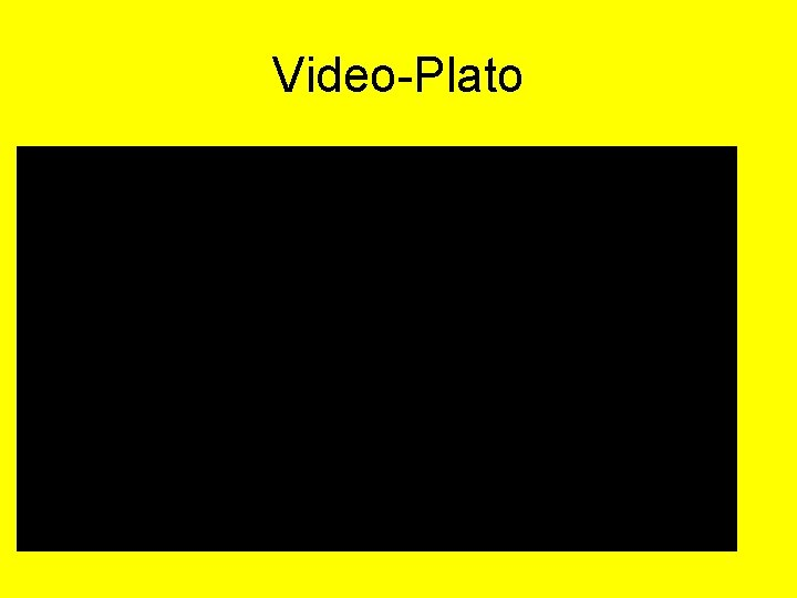 Video-Plato